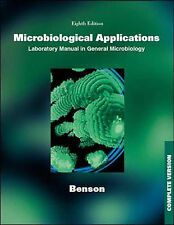 Microbiological Applications: Complete Version: A Laboratory Manual in General