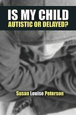 Is My Child Autistic or Delayed? (Paperback or Softback)