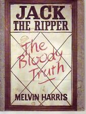 JACK THE RIPPER The Bloody Truth 1987 Melvin Harris HC