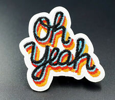 Oh Yeah Cool Retro Embroidered Iron On Sew On Patches Badges Transfers Patch