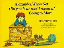 Alexander, Who's Not (Do You Hear Me? I Mean It!) Going to Move Viorst, Judith,