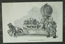 HO4) Druck 1885-1900 Sechseläuten in Zürich Festwagen Weltkugel Kostüme Pferde