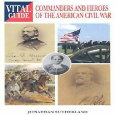 Commanders and Heroes of the American Civil War (Vital Guide)-ExLibrary