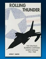Rolling Thunder - The Bombing of North Vietnam 1964 to 1968