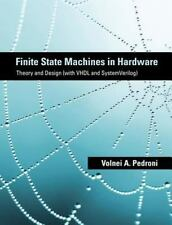Finite State Machines in Hardware: Theory and Design (with VHDL and SystemVeri..