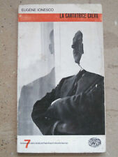 LA CANTATRICE CALVA - EUGENE IONESCO - EINAUDI 1963  - A10