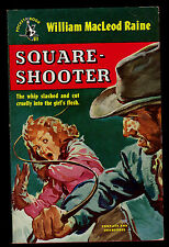 SQUARE-SHOOTER   BY WILLIAM MacLEOD RAINE   POCKET BOOK #611