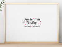 Kiss The Miss Goodbye Personalised Hen Do Party Keepsake Poster Print  A4 PR57