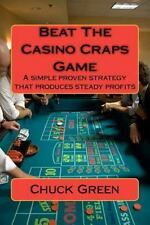 Beat The Casino Craps Game: A Simple Proven Strategy That Produces Steady Pro...