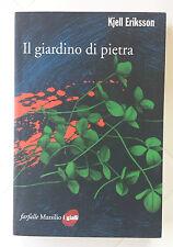 Il giardino di pietra, Eriksson Kjell, Marsilio, 2009, 1a edizione ita, Farfalle