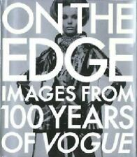 On the Edge : Images from 100 Years of Vogue by Vogue Magazine Editors Book