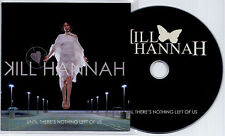 KILL HANNAH Until There's Nothing Left Of Us 2006 UK 15-track promo CD