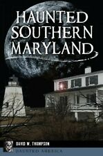 Haunted Southern Maryland, Paperback by Thompson, David W., Like New Used, Fr.