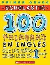 USED (LN) 100 palabras en ingles que los ninos deben leer en 1er grado: Spanish
