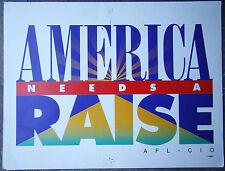 Vintage AFL CIO Political Lawn Sign America Needs a Raise, Jobs Respect  391508