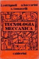 TECNOLOGIA MECCANICA di F. Cottignoli - A. Baccarini - S. Tomaselli 1982