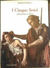 I cinque sensi nella pittura siciliana- Rosolino La Mattina,  2004,