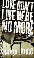 Love Don't Live Here No More: Book One of Doggy Tales - LikeNew - Dogg, Snoop -