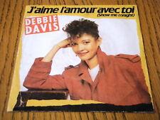 """DEBBIE DAVIS - J'AIME L'AMOUR AVEC TOI (SHOW ME TONIGHT)  7"""" VINYL PS"""