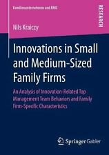 Innovations in Small and Medium-Sized Family Firms : An Analysis of...