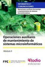 Operaciones Auxiliares de Mantenimiento de Sistemas Microinformaticos :...