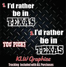 I'd rather be in Texas * Vinyl Decal Sticker TRUCK 1500 2500 Famliy Funny 4x4
