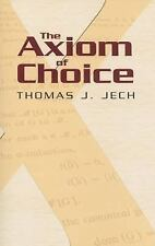 The Axiom of Choice (Dover Books on Mathematics), Thomas J. Jech, Good Book
