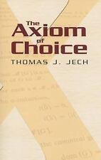 The Axiom of Choice: By Jech, Thomas J.