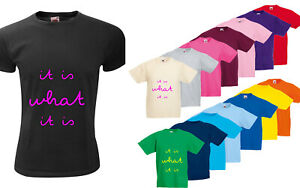 it is what TShirt Tee Shirt Any Text Colour Quote Words Saying