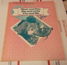Used Independent Practice Book Focus Work and Play Big and Little You and Me