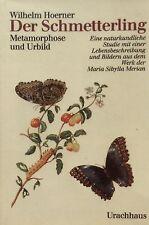 Merian. - Hoerner, Wilhelm. Der Schmetterling. Metamorphose und Urbild. EA