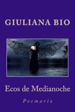 Ecos de Medianoche : Poemario by Giuliana Bio (2014, Paperback)