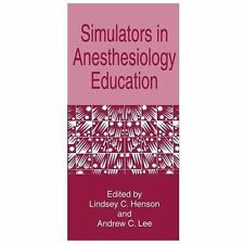 Simulators in Anesthesiology Education (2013, Paperback)