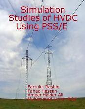 Simulation Studies of HVDC Using PSS/e by Farrukh Rashid (2014, Paperback)