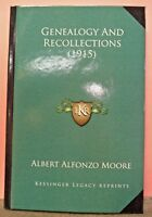Genealogy & Recollections (1915) by A. A. Moore (VK240)
