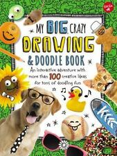 My Big, Crazy Drawing & Doodle Book: An interactive adventure with more than 100