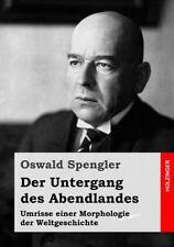 Der Untergang Des Abendlandes : Umrisse Einer Morphologie Der Weltgeschichte,.