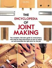 (NEW) Encyclopedia of Joint Making Complete Full-Color Guide to Wood Joinery PB
