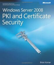 Windows Server 2008 Pki and Certificate Security (Pro-Other) by Komar, Brian