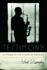 Testimony, A Tribute to Charlie Parker: With New and Selected Jazz Poems (Wesley