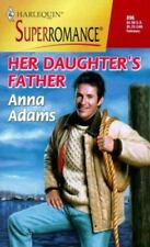Harlequin Superromance: Her Daughter's Father Vol. 896 by Anna Adams (2000, Pape