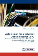 ASIC Design for a Coherent Optical Receiver Dspu.by Herath, Rohana New.#