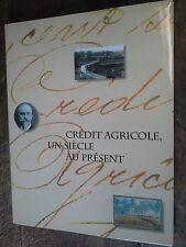Crédit agricole un siècle au présent Tome 1 des origines aux années cinquante