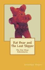 Rat Bear and the Lost Slipper : The Rat Bear Adventures by M. Roper and D....