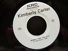 KIMBERLY CARTER When i had you / Baby i got plans for you KRC RECORDS NQD 7-5979