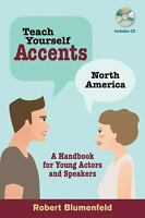 Teach Yourself Accents - North America : A Handbook for Young Actors and Spea...