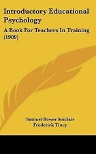 NEW Introductory Educational Psychology: A Book For Teachers In Training (1909)