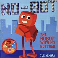 No Bot the Robot With No Bopa, Sue Hendra, Very Good, Unknown Binding