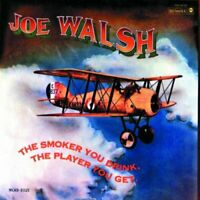 Joe Walsh - The Smoker You Drink, The Player You Get [CD]