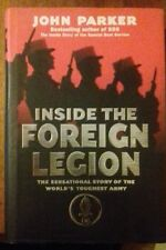 Inside The Foreign Legion by John Parker - 1st Edition (1998)
